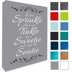 if you sprinkle when you tinkle be a sweetie and wipe the seatie